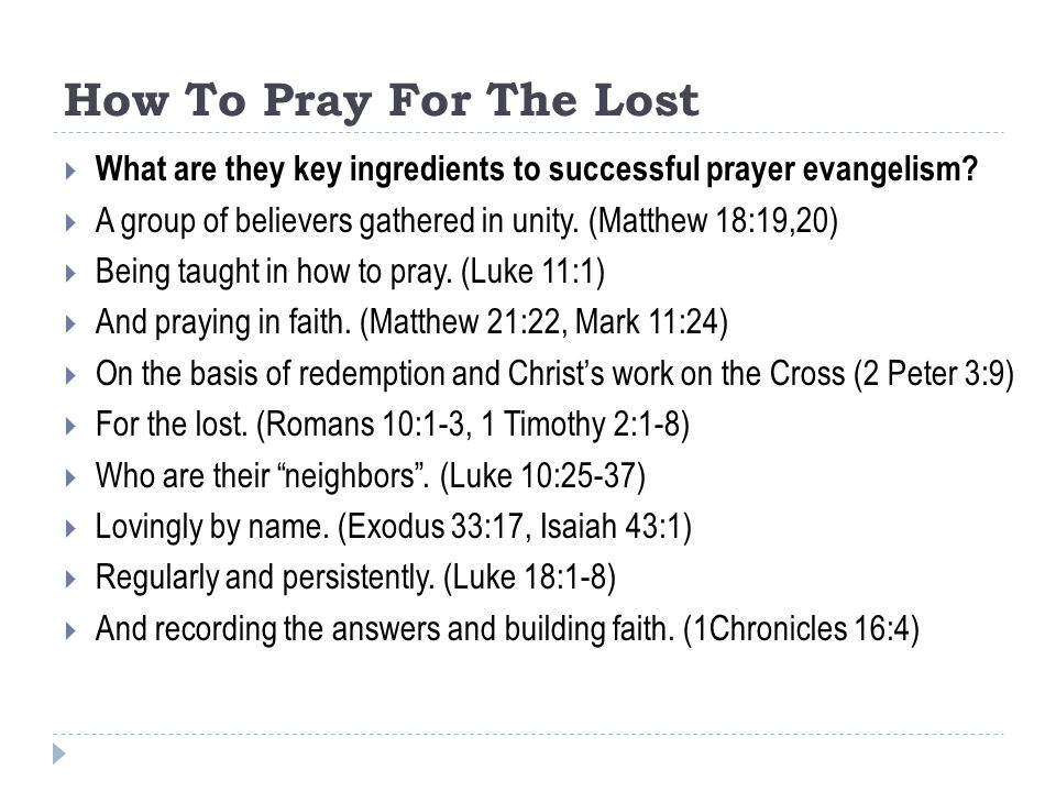 How To Pray For The Lost What are they key ingredients to successful prayer evangelism A group of believers gathered in unity. (Matthew 18:19,20)
