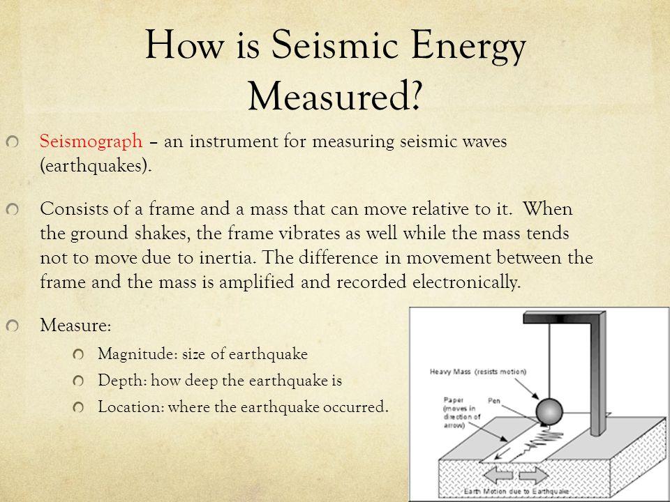 How is Seismic Energy Measured
