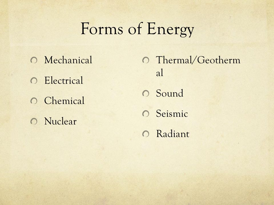 Forms of Energy Mechanical Electrical Chemical Nuclear