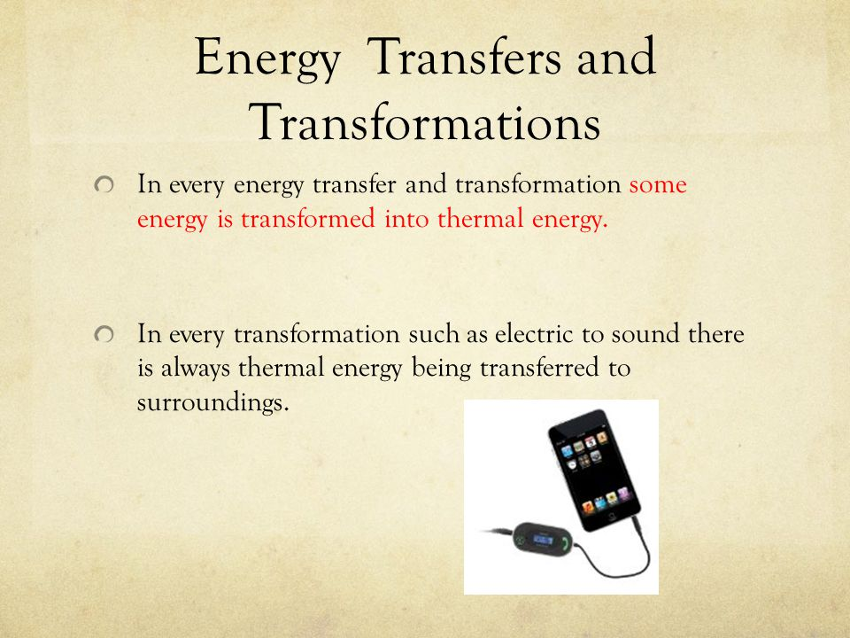 Energy Transfers and Transformations