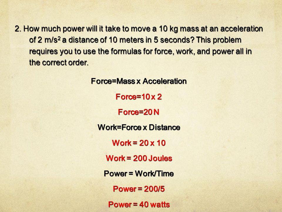 Force=Mass x Acceleration