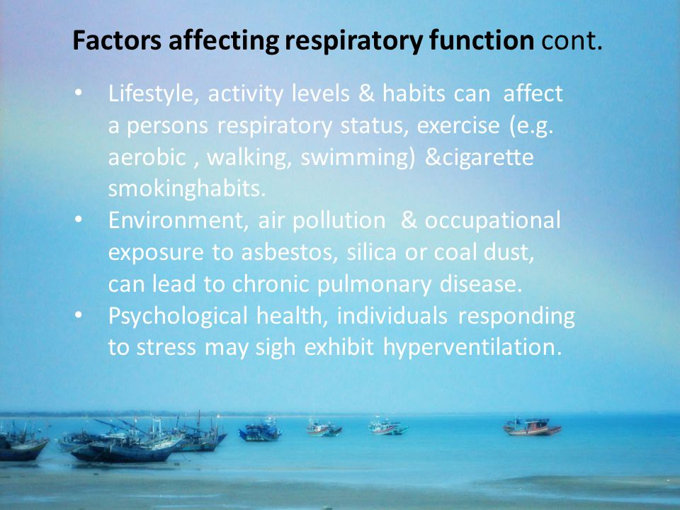 Factors affecting respiratory function cont.