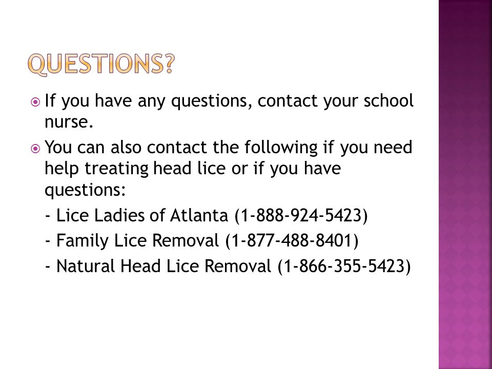 Questions If you have any questions, contact your school nurse.