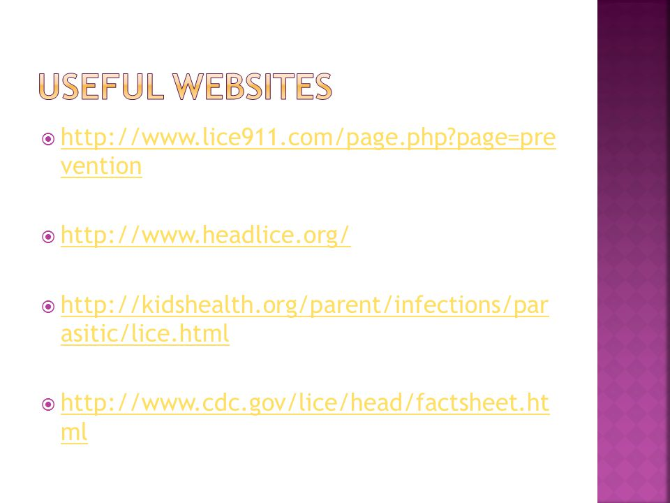 Useful websites http://www.lice911.com/page.php page=pre vention