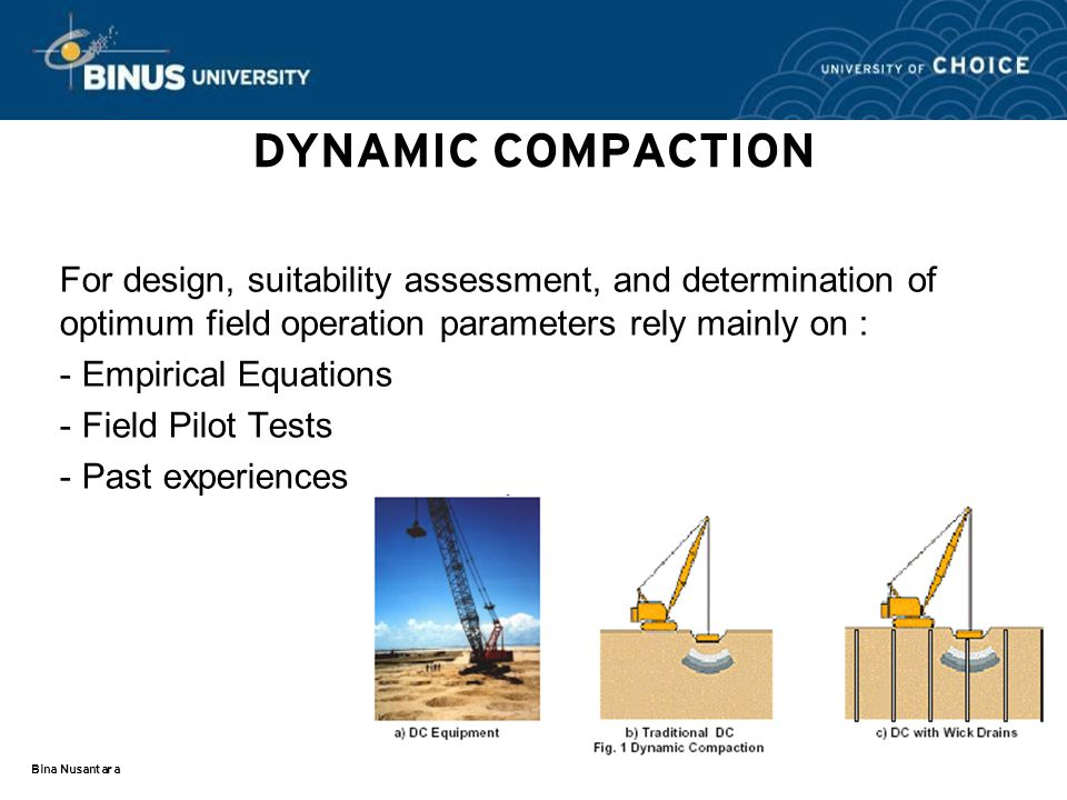 DYNAMIC COMPACTION For design, suitability assessment, and determination of optimum field operation parameters rely mainly on :