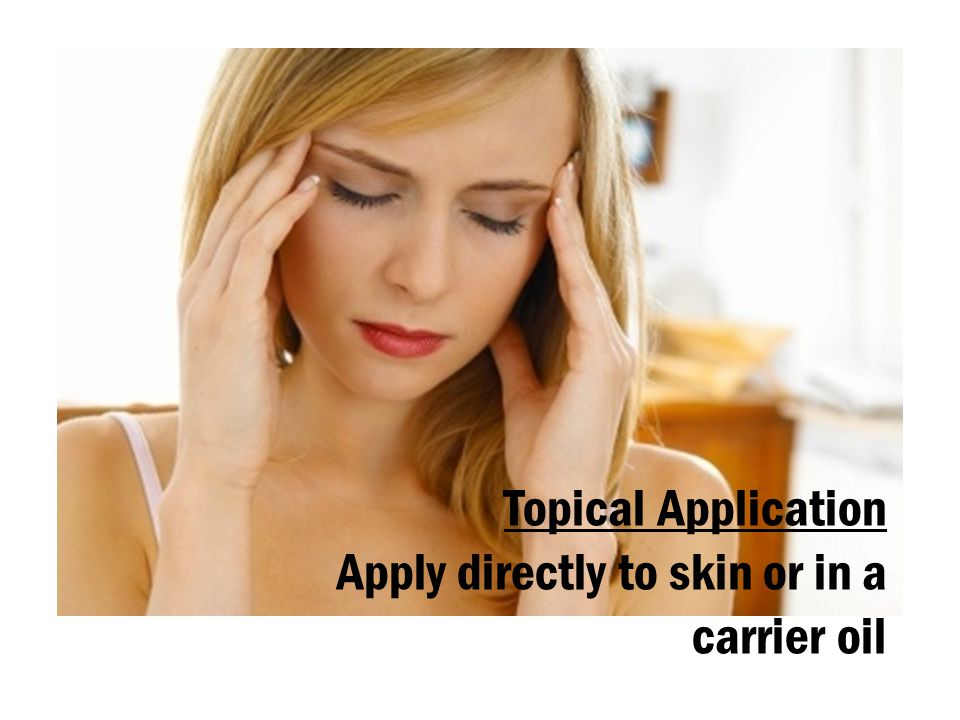Topical Application Apply directly to skin or in a carrier oil