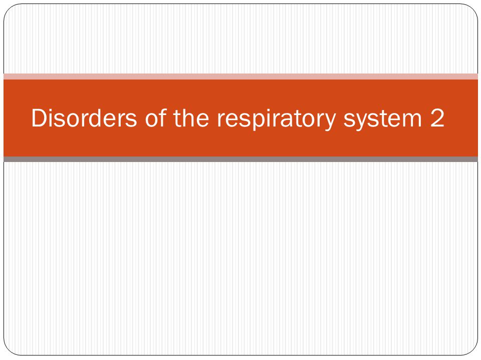 Disorders of the respiratory system 2