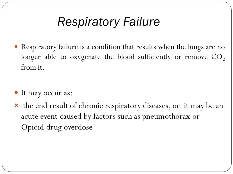 Respiratory Failure It may occur as: