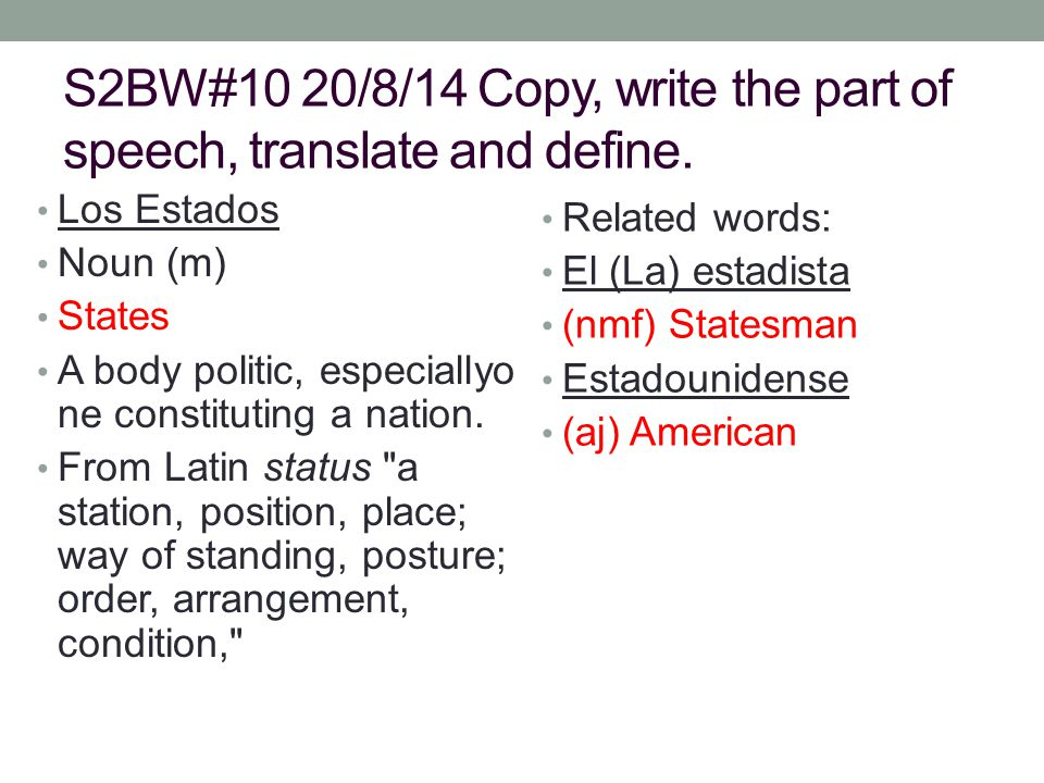 S2BW#10 20/8/14 Copy, write the part of speech, translate and define.