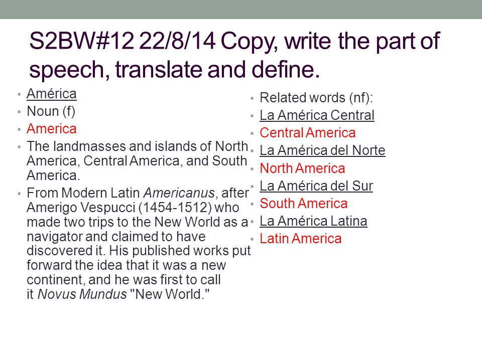 S2BW#12 22/8/14 Copy, write the part of speech, translate and define.