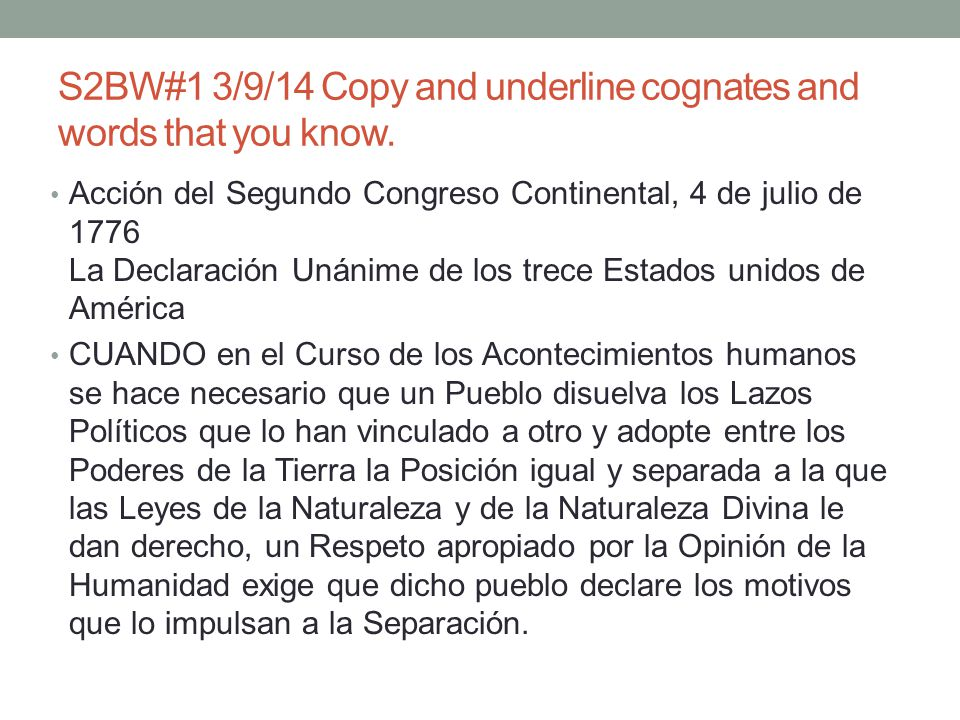 S2BW#1 3/9/14 Copy and underline cognates and words that you know.