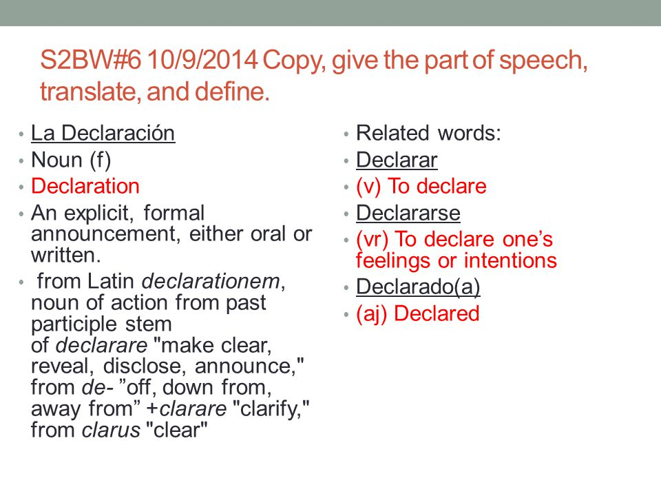 S2BW#6 10/9/2014 Copy, give the part of speech, translate, and define.