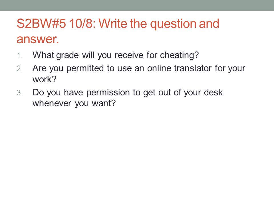 S2BW#5 10/8: Write the question and answer.
