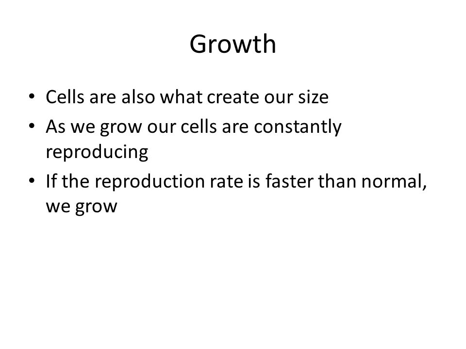Growth Cells are also what create our size
