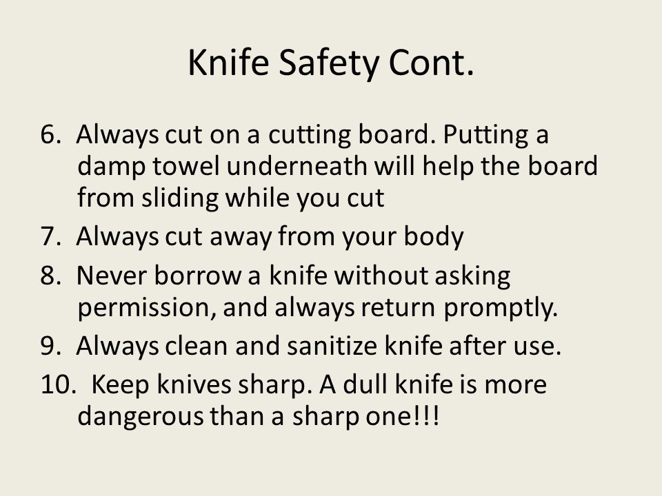 Knife Safety Cont.