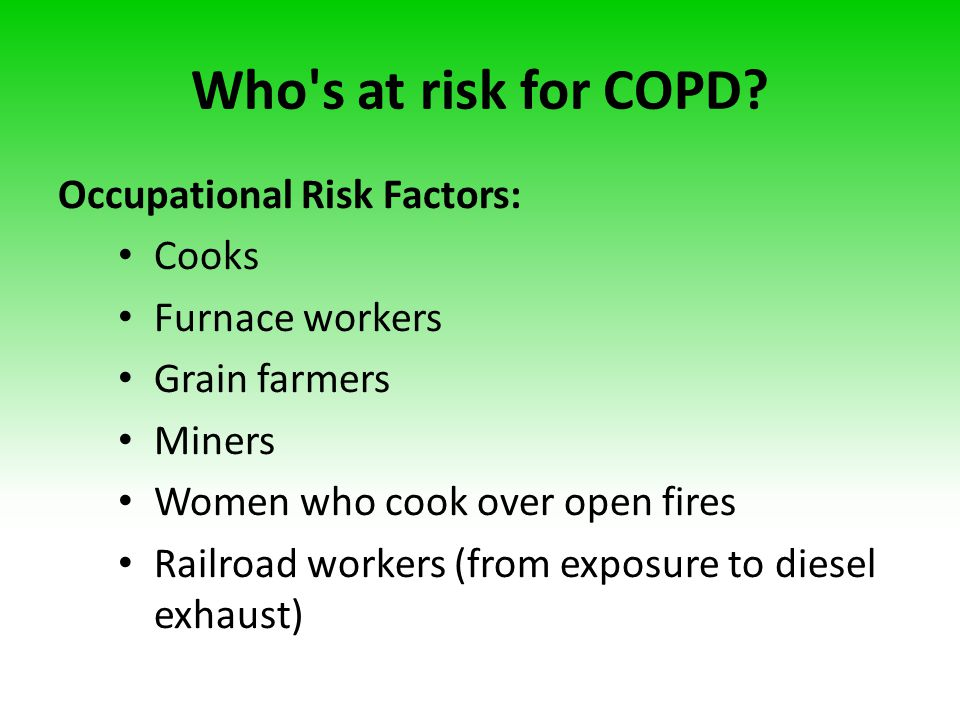 Who s at risk for COPD Occupational Risk Factors: Cooks