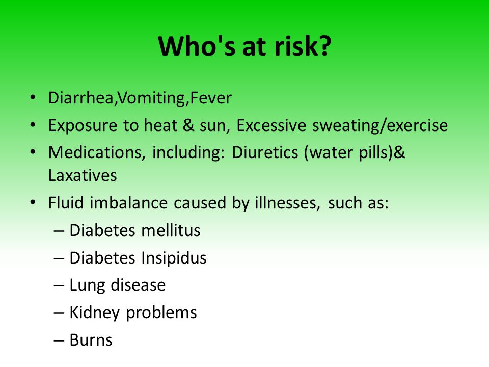 Who s at risk Diarrhea,Vomiting,Fever