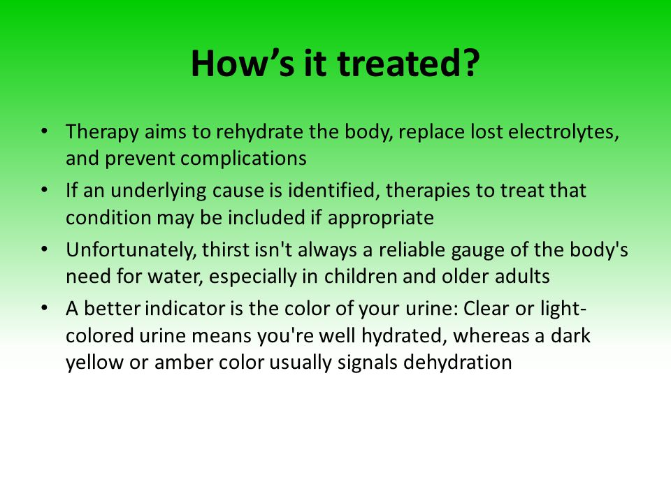 How's it treated Therapy aims to rehydrate the body, replace lost electrolytes, and prevent complications.
