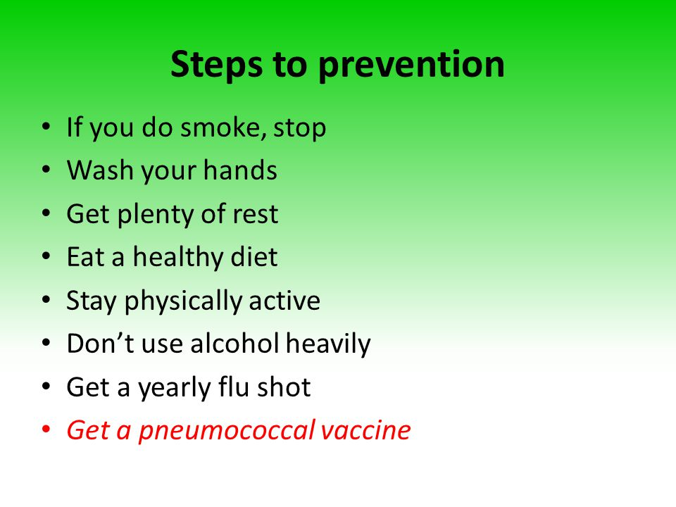 Steps to prevention If you do smoke, stop Wash your hands