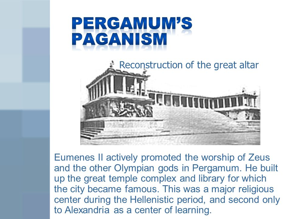 Pergamum's Paganism Reconstruction of the great altar