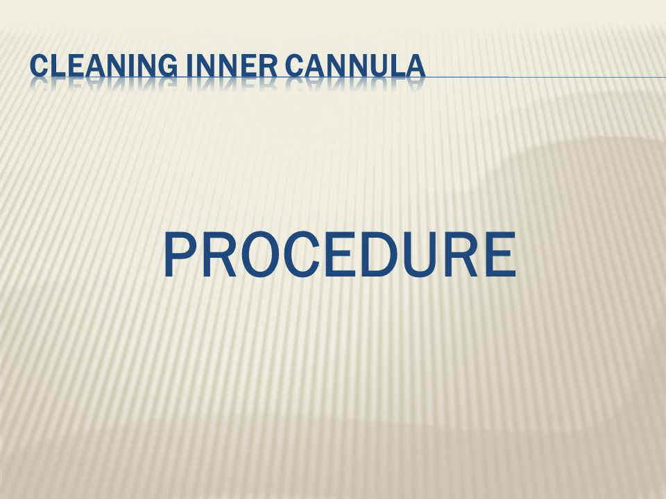 Cleaning inner cannula