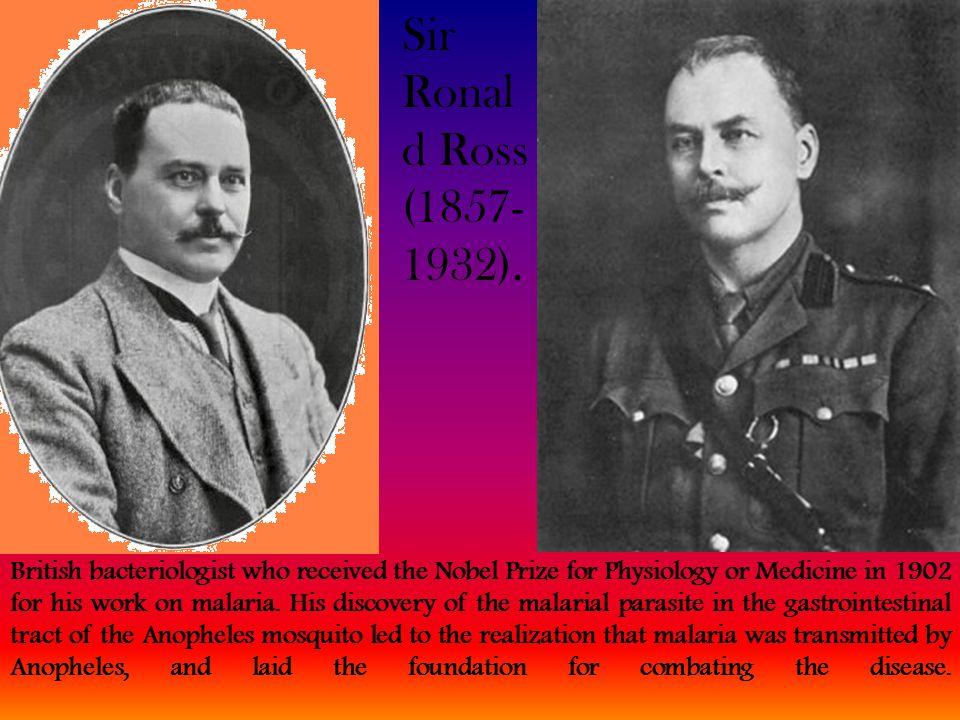 Sir Ronald Ross (1857-1932).
