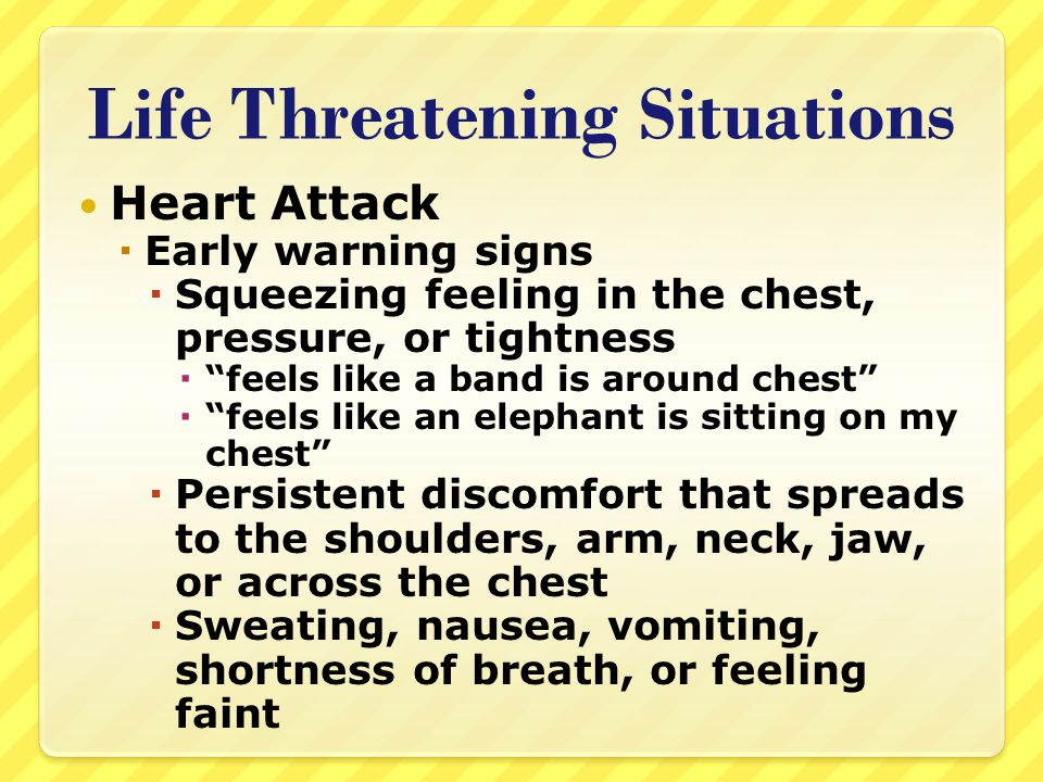 Life Threatening Situations