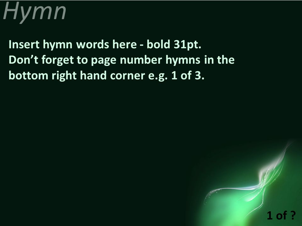 Hymn Insert hymn words here - bold 31pt.