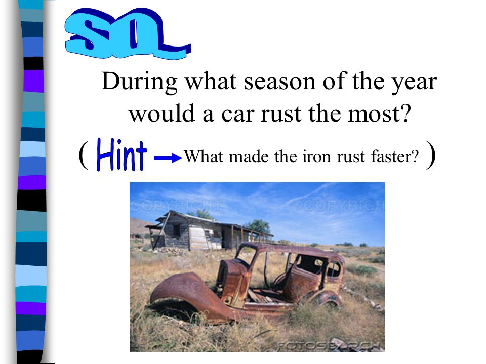 During what season of the year would a car rust the most
