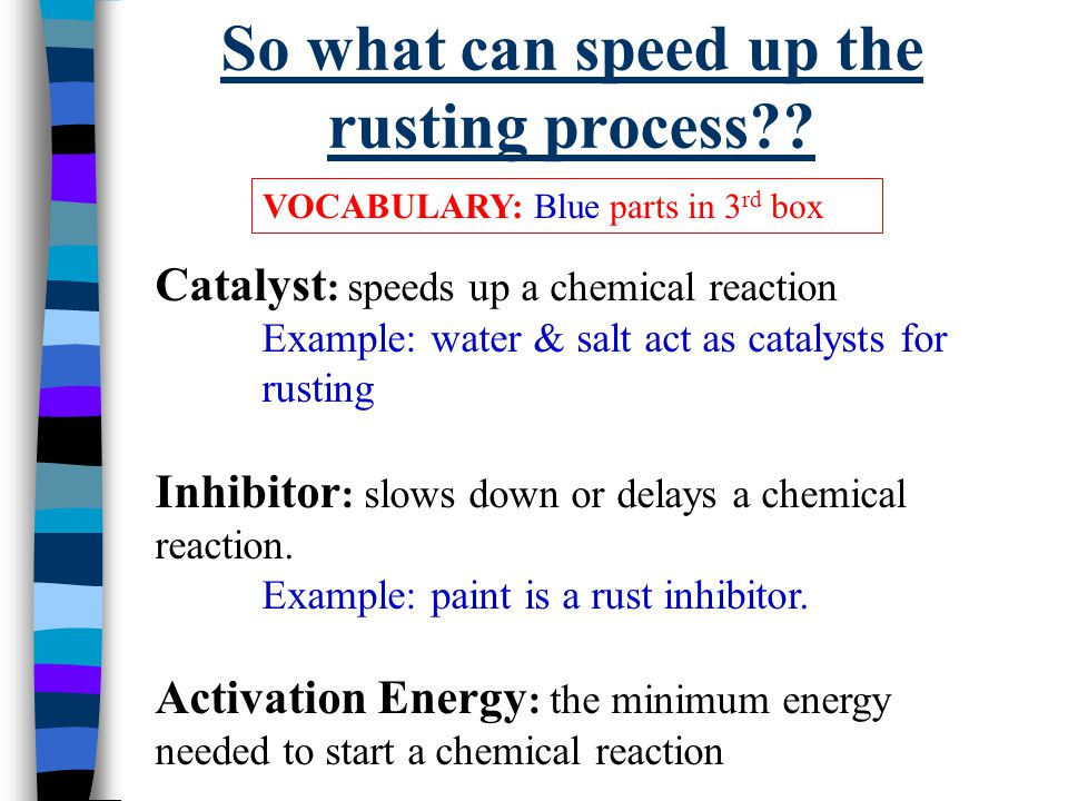 So what can speed up the rusting process
