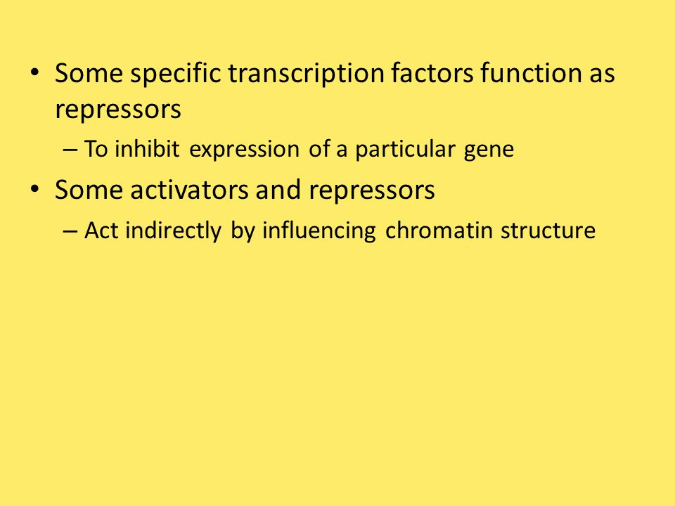 Some specific transcription factors function as repressors