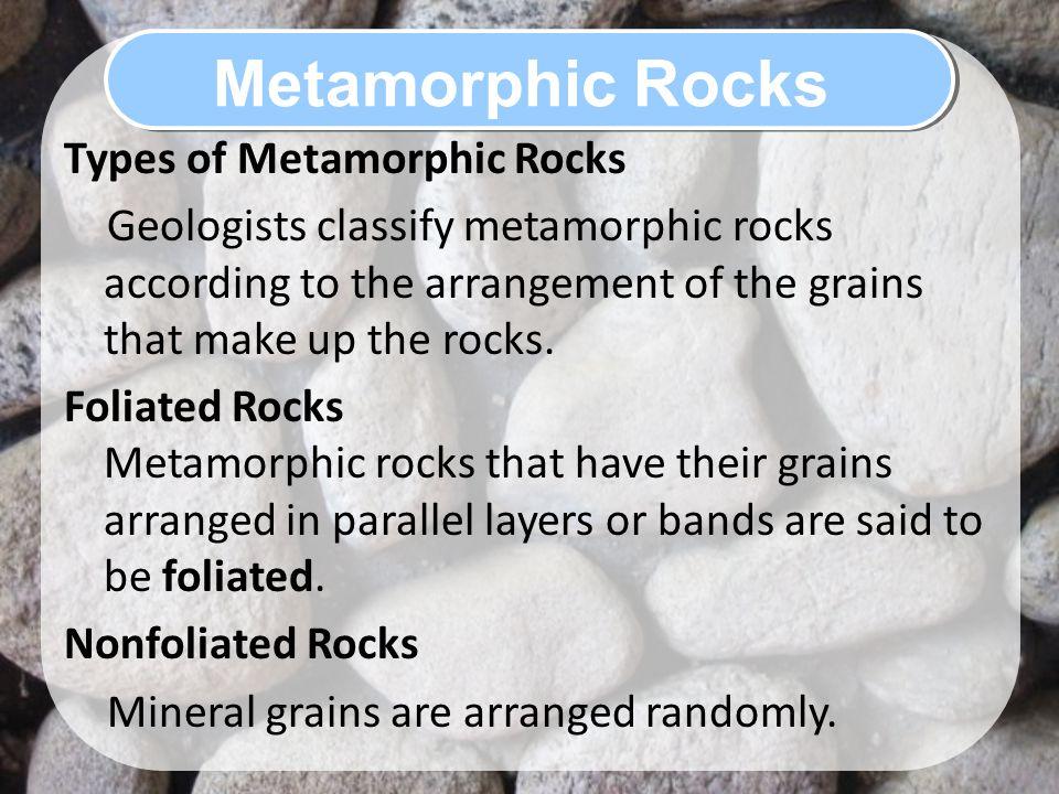 Metamorphic Rocks Types of Metamorphic Rocks