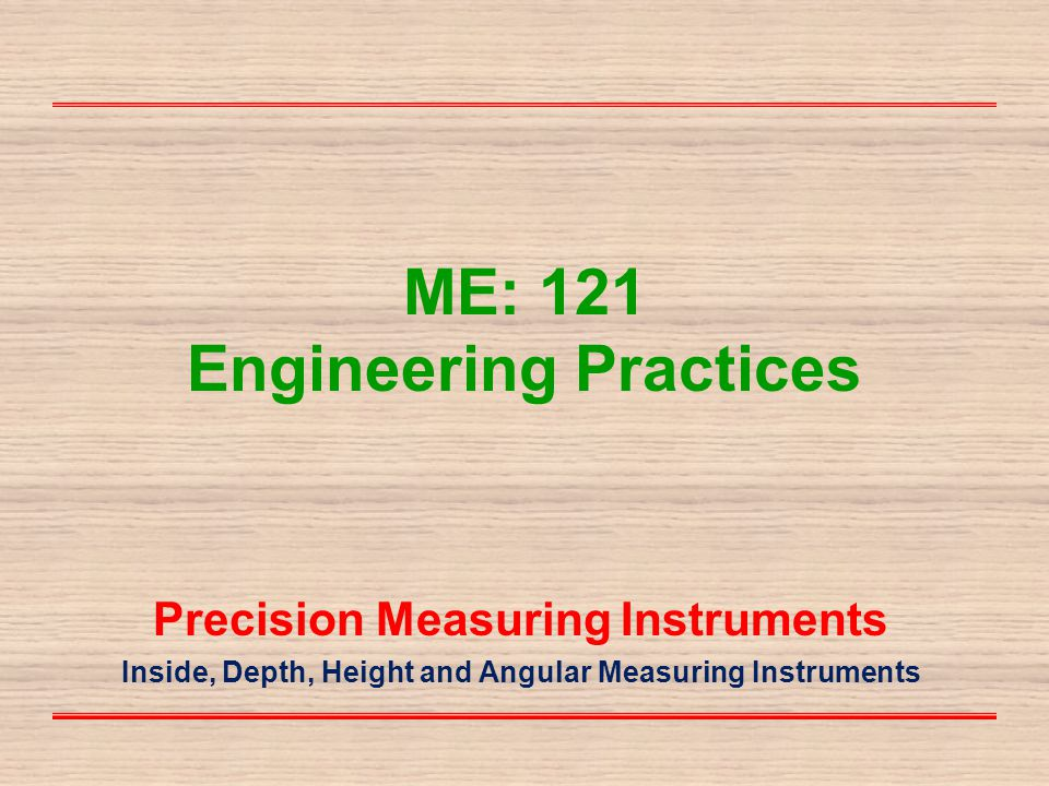 ME: 121 Engineering Practices