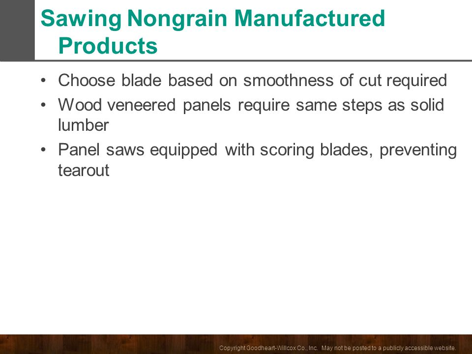 Sawing Nongrain Manufactured Products
