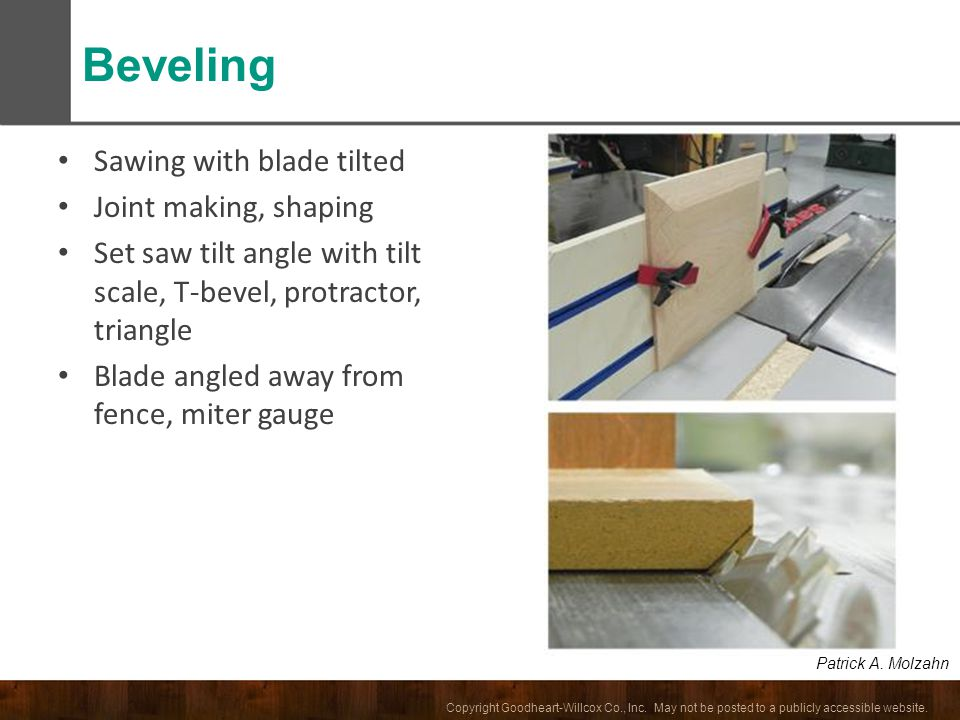 Beveling Sawing with blade tilted Joint making, shaping