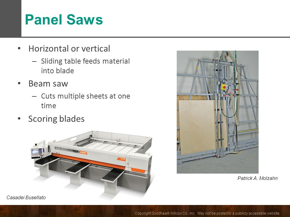 Panel Saws Horizontal or vertical Beam saw Scoring blades