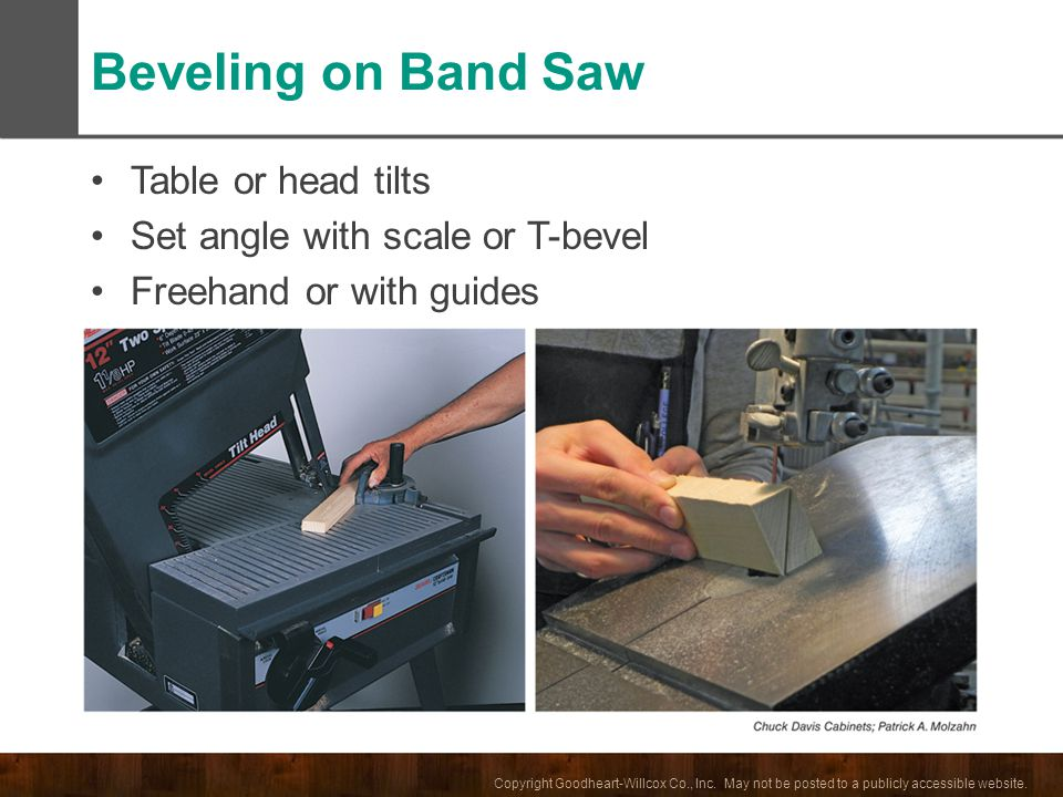 Beveling on Band Saw Table or head tilts