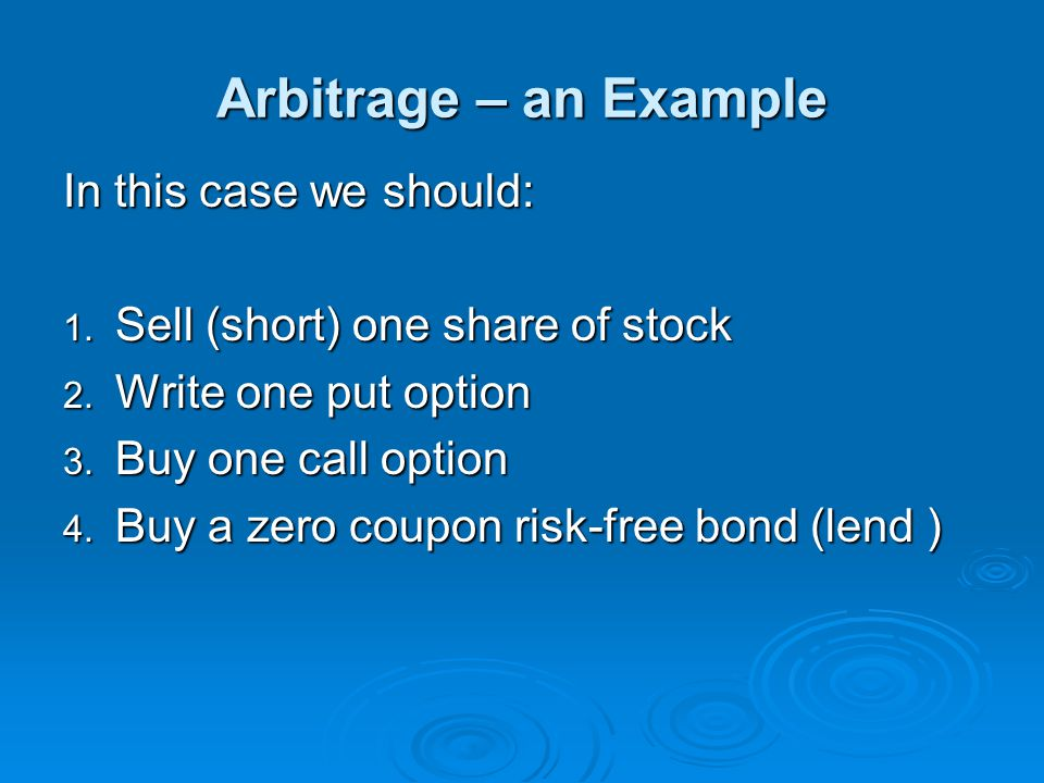 Arbitrage – an Example In this case we should: