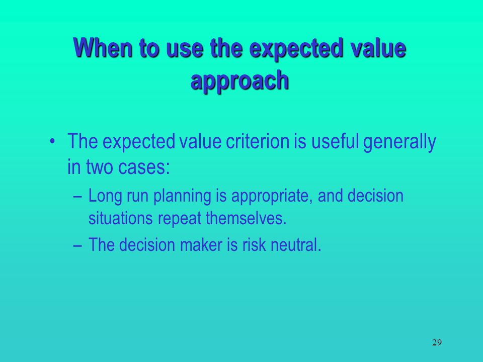 When to use the expected value approach