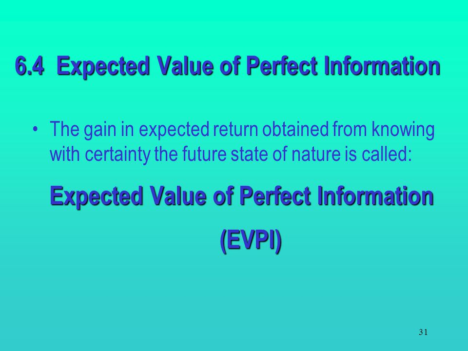 6.4 Expected Value of Perfect Information
