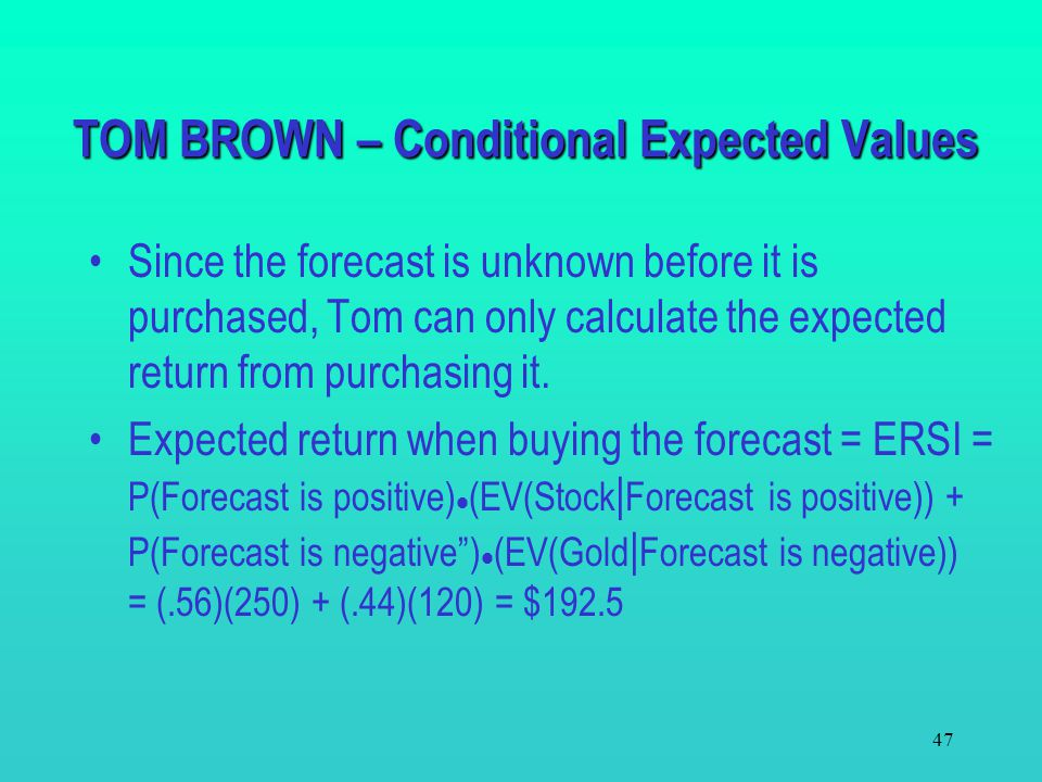 TOM BROWN – Conditional Expected Values