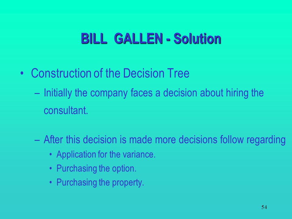 BILL GALLEN - Solution Construction of the Decision Tree