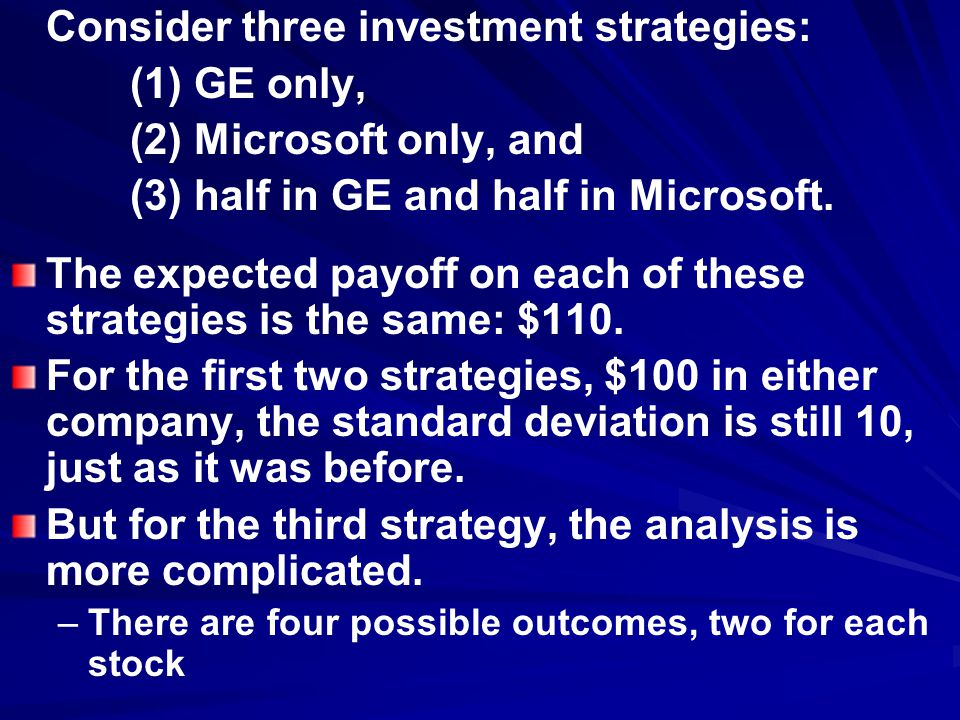 Consider three investment strategies: (1) GE only,