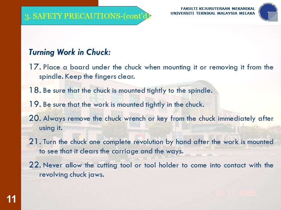 Turning Work in Chuck: 3. SAFETY PRECAUTIONS-(cont'd)
