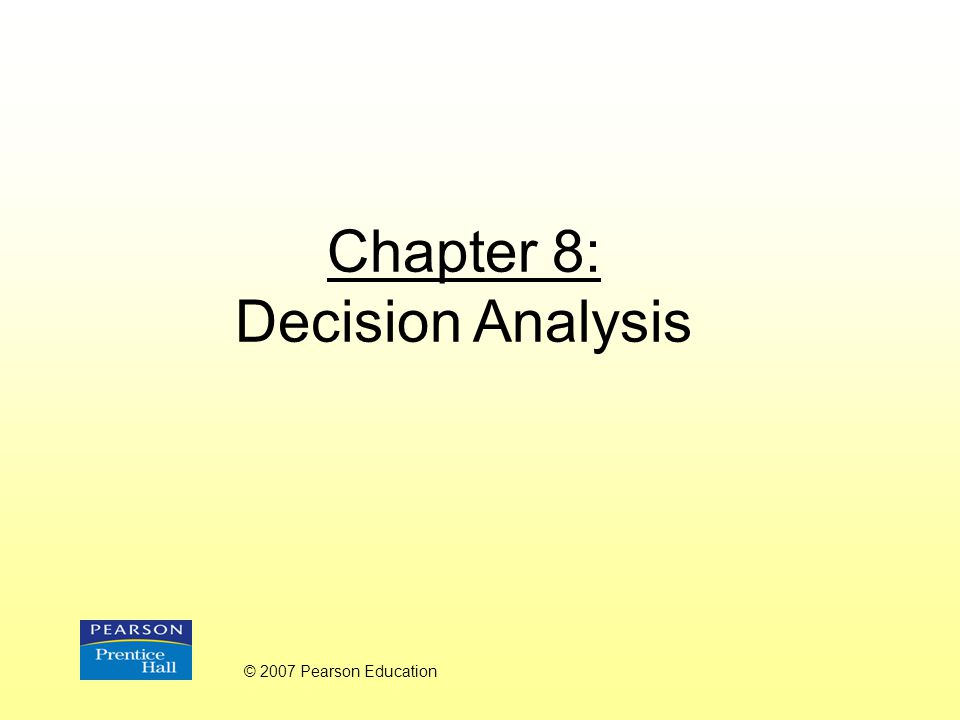 Chapter 8: Decision Analysis