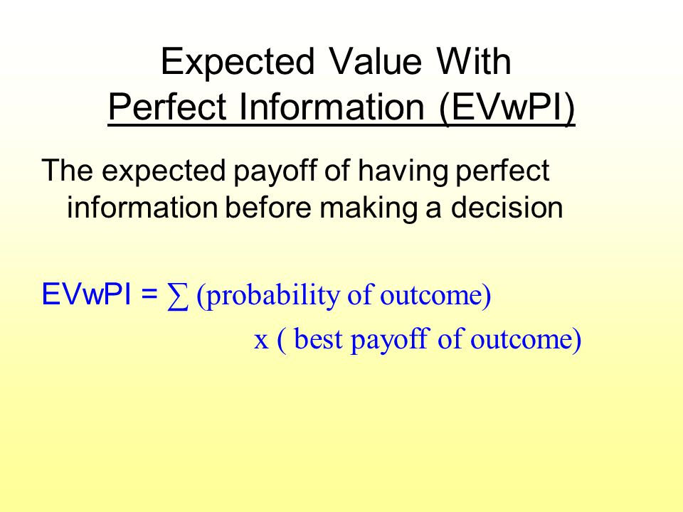 Expected Value With Perfect Information (EVwPI)