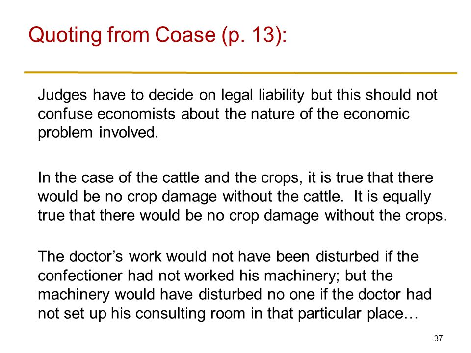Quoting from Coase (p. 13):