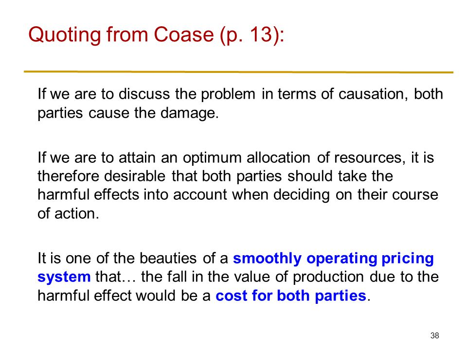 What does Coase mean by a cost for both parties