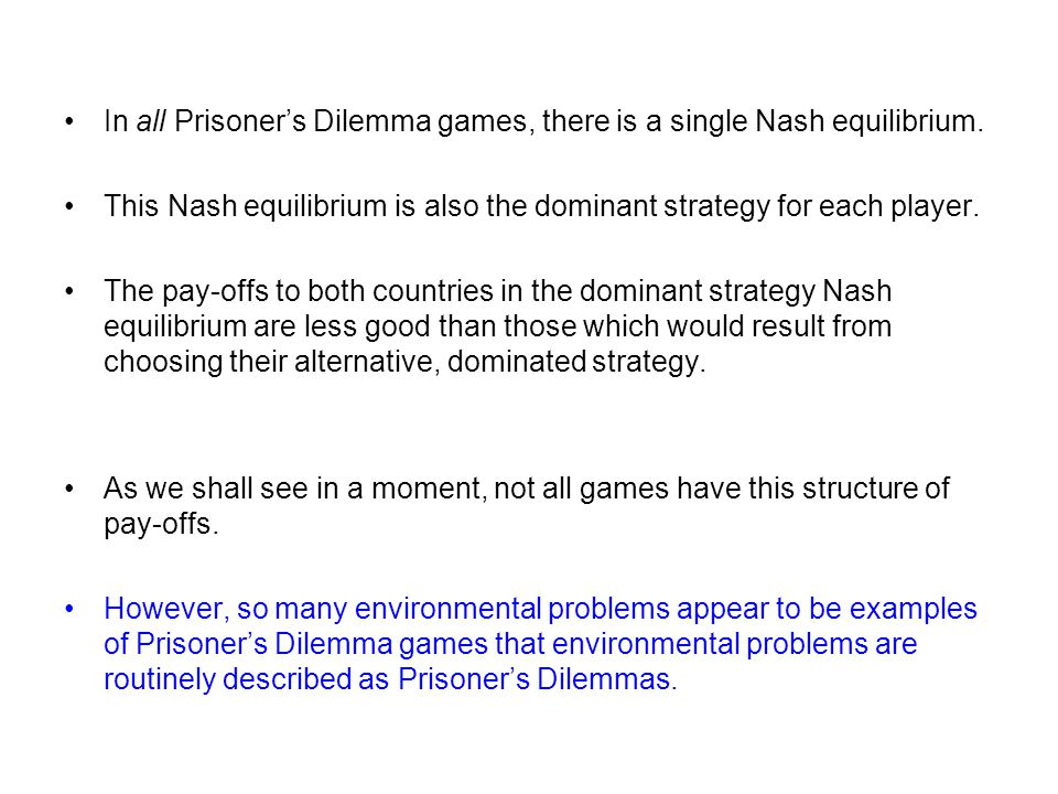 In all Prisoner's Dilemma games, there is a single Nash equilibrium.