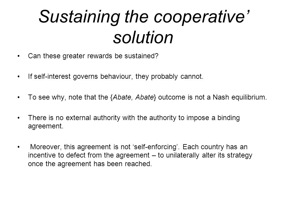 Sustaining the cooperative' solution
